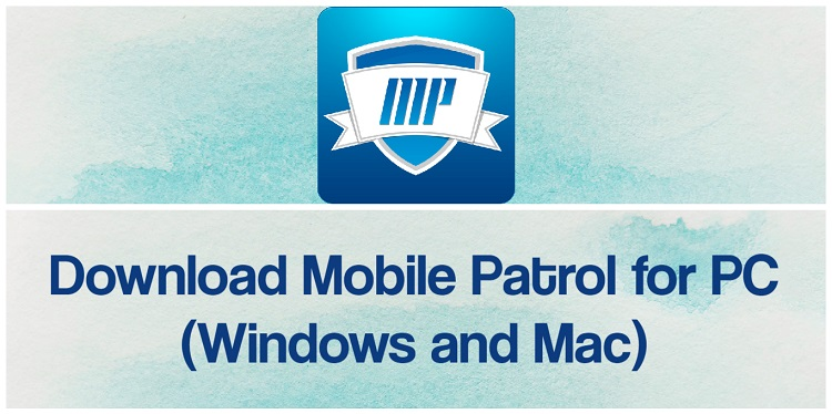 Download Mobile Patrol for PC (Windows and Mac)