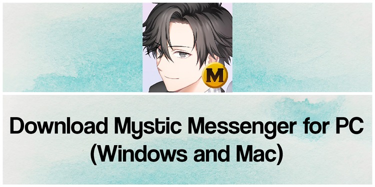 Download Mystic Messenger for PC (Windows and Mac)