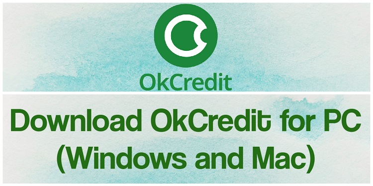 OkCredit for PC (2021) - Free Download for Windows 10/8/7 & Mac
