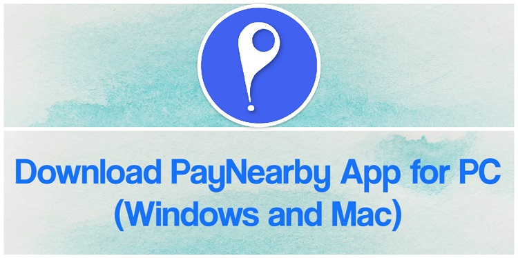Download PayNearby App for PC (Windows and Mac)
