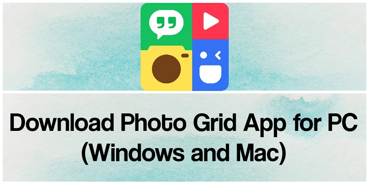 Download Photo Grid App for PC (Windows and Mac)