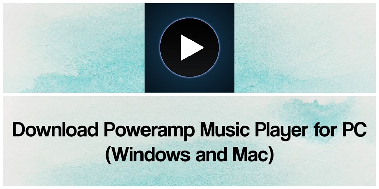 Download Poweramp Music Player for PC (Windows and Mac)