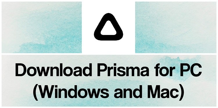 Download Prisma for PC (Windows and Mac)