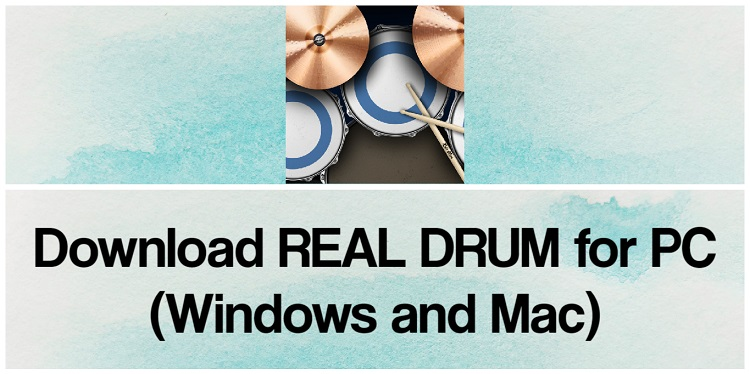 Download REAL DRUM for PC (Windows and Mac)