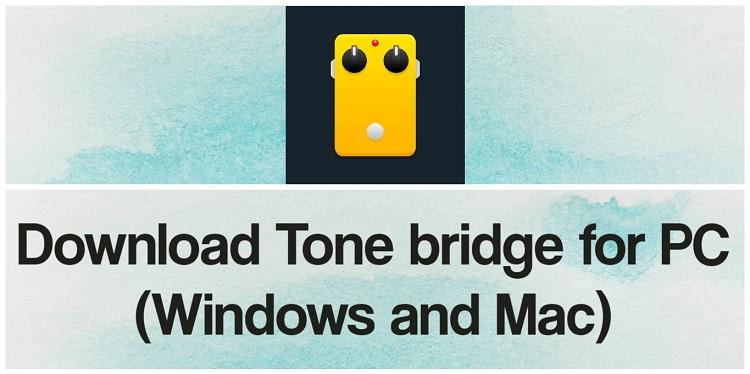 Download Tone bridge for PC (Windows and Mac)