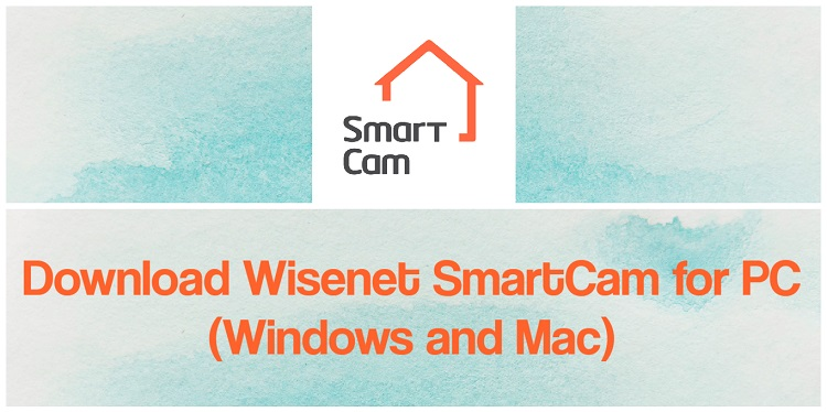 Download Wisenet SmartCam App for PC (Windows and Mac)