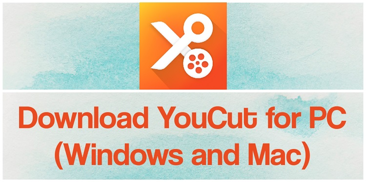 Download YouCut for PC (Windows and Mac)