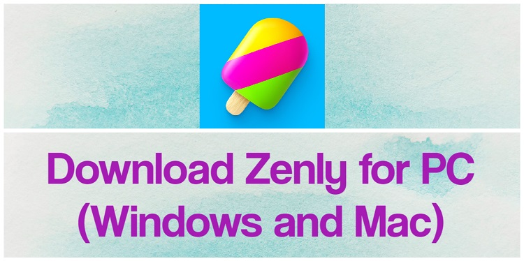 Download Zenly for PC (Windows and Mac)