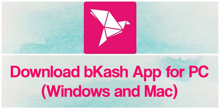 Download bKash App for PC (Windows and Mac)