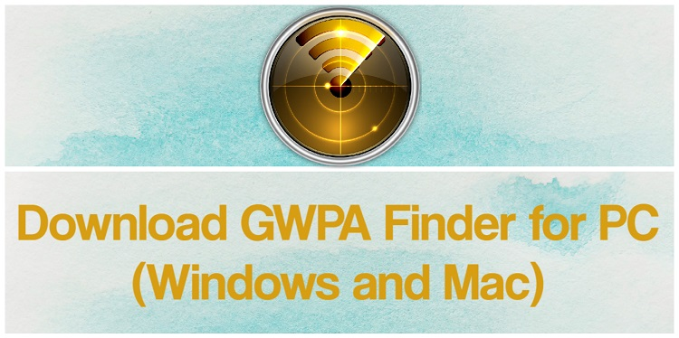 Download GWPA Finder for PC (Windows and Mac)