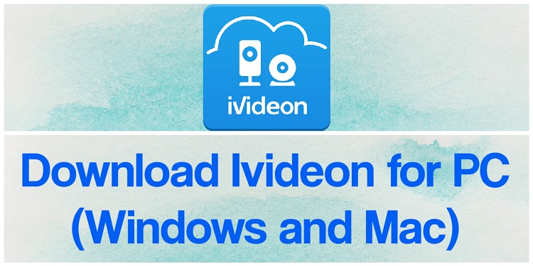 Download Ivideon for PC (Windows and Mac)