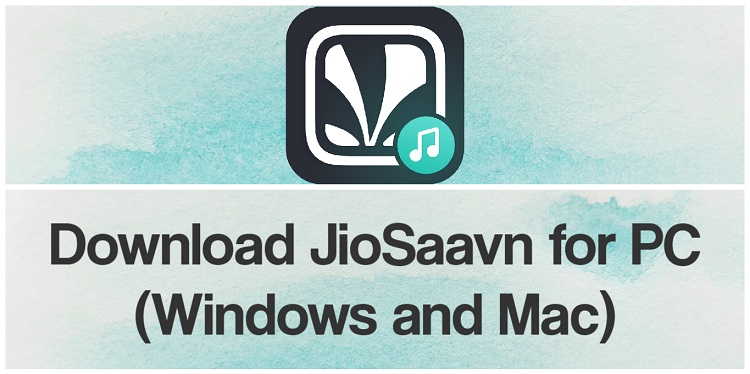 Download JioSaavn for PC (Windows and Mac)