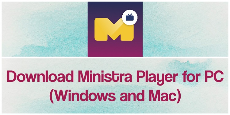 Download Ministra Player for PC (Windows and Mac)