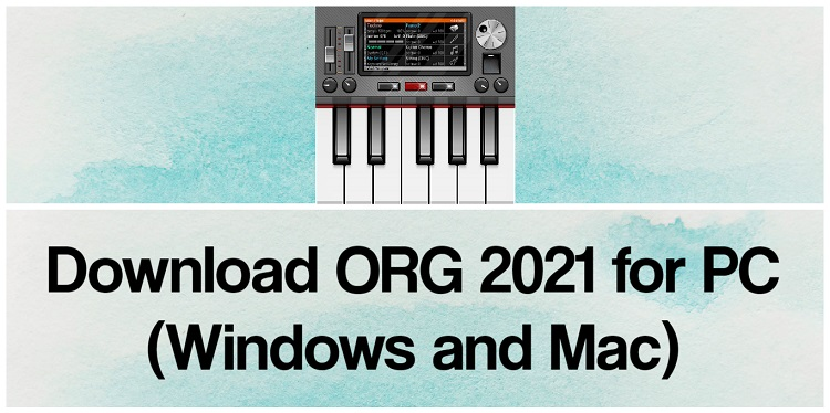 Download ORG 2021 for PC (Windows and Mac)