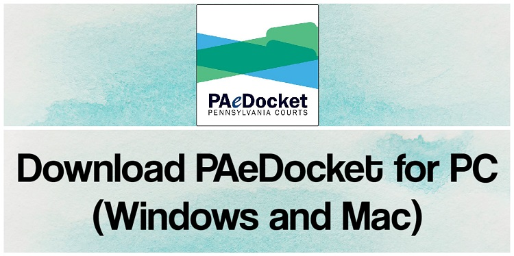 Download PAeDocket for PC (Windows and Mac)