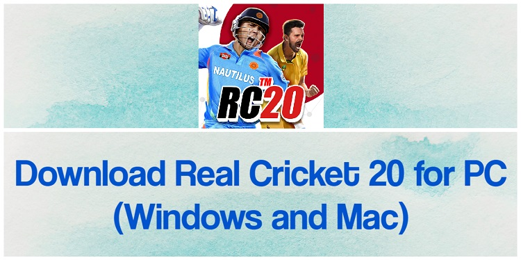 Download Real Cricket 20 for PC (Windows and Mac)