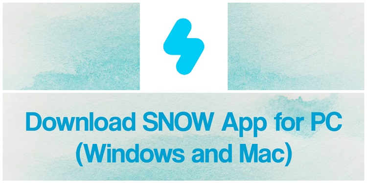 Download SNOW App for PC (Windows and Mac)