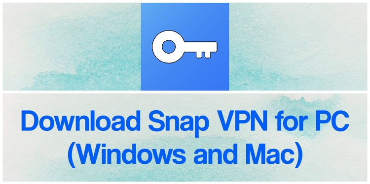 Download Snap VPN for PC (Windows and Mac)