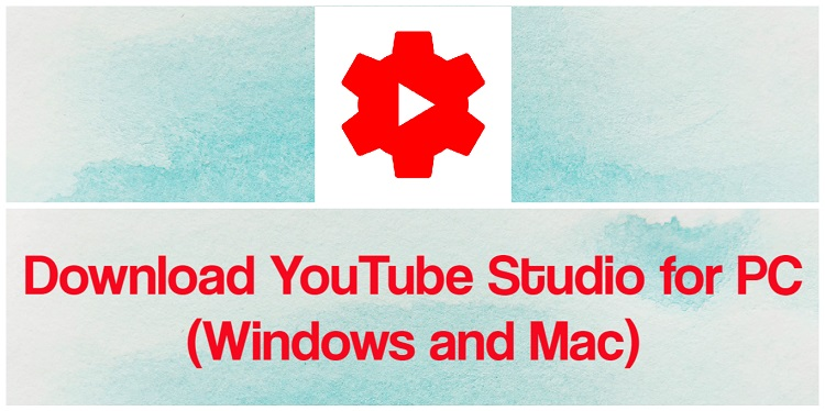 Download YouTube Studio App for PC (Windows and Mac)