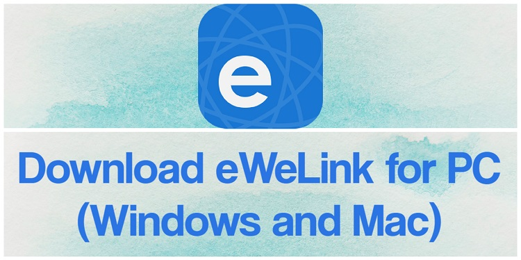 Download eWeLink for PC (Windows and Mac)