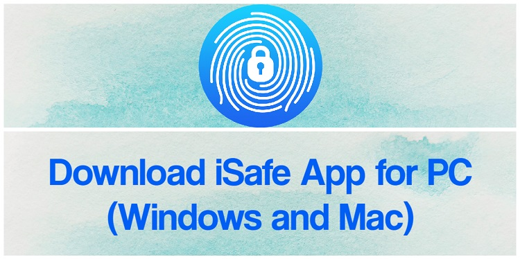 Download iSafe App for PC (Windows and Mac)