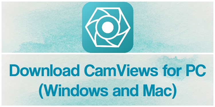 Download CamViews for PC (Windows and Mac)