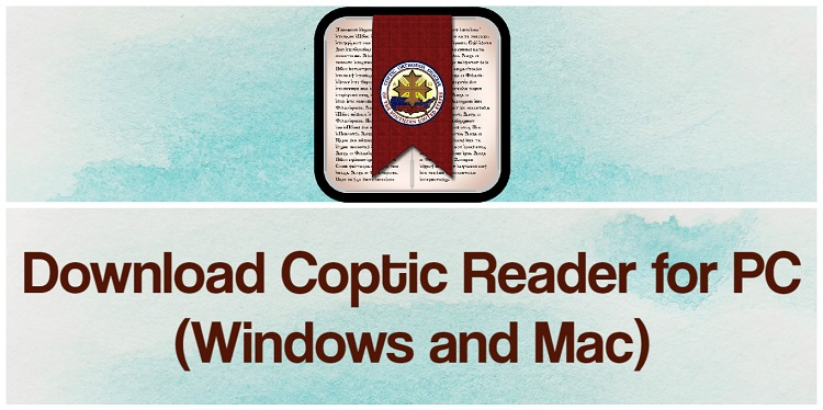 Download Coptic reader for PC (Windows and Mac)