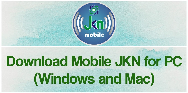 Download Mobile JKN for PC (Windows and Mac)