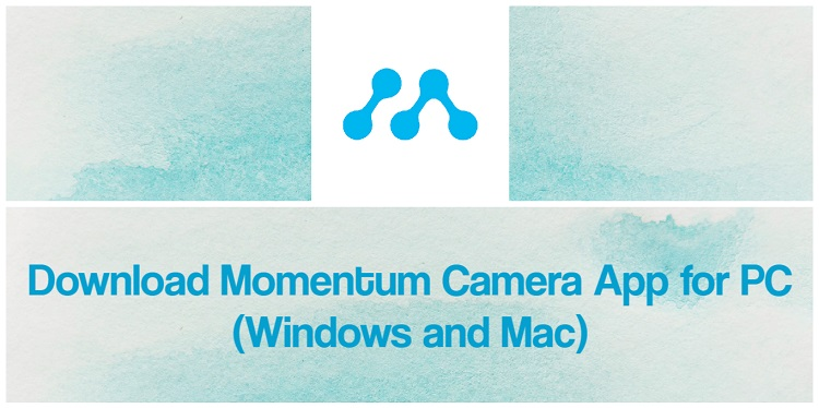 Download Momentum Camera for PC (Windows and Mac)