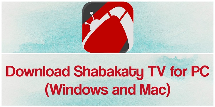 Download Shabakaty TV for PC (Windows and Mac)