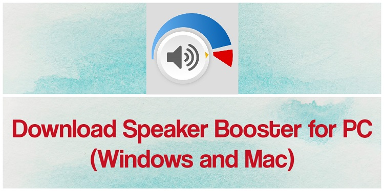 Download Speaker Booster for PC (Windows and Mac)