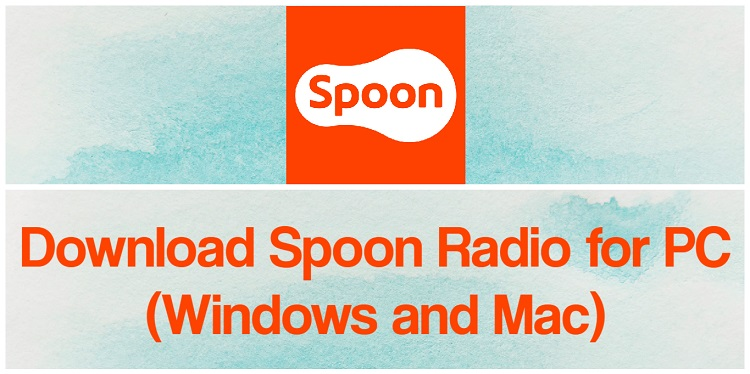 Download Spoon Radio for PC (Windows and Mac)