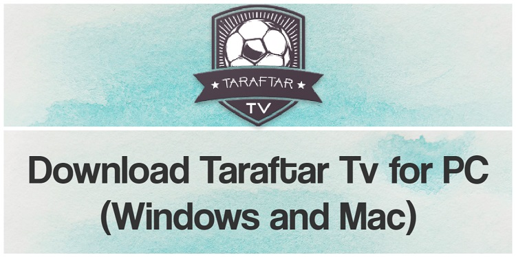 Download Taraftar Tv for PC (Windows and Mac)