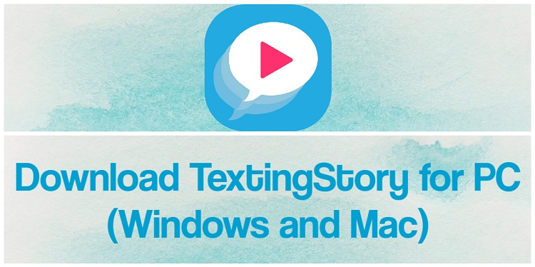 Download TextingStory for PC (Windows and Mac)