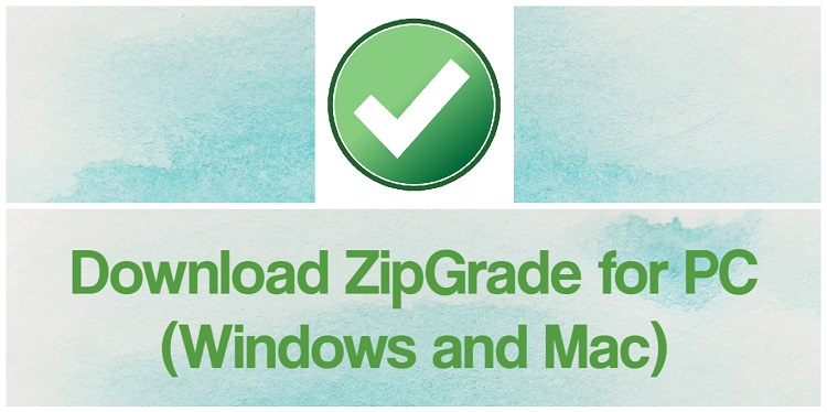 Download ZipGrade for PC (Windows and Mac)