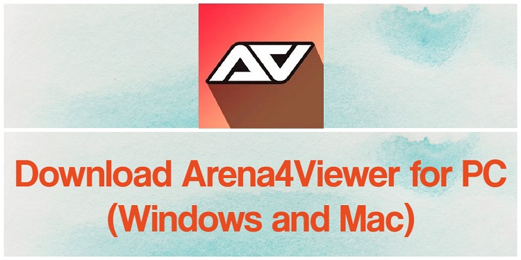 Download Arena4Viewer for PC (Windows and Mac)