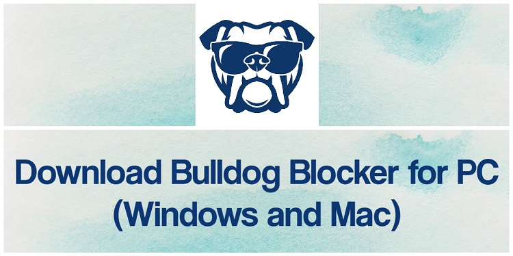 Download Bulldog Blocker for PC (Windows and Mac)