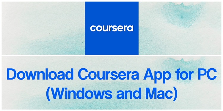 Download Coursera App for PC (Windows and Mac)