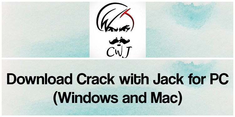 Download Crack with Jack for PC (Windows and Mac)