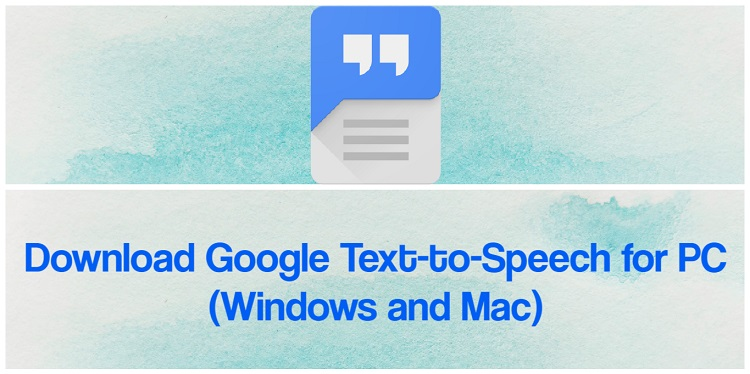 Download Google Text-to-Speech for PC (Windows and Mac)