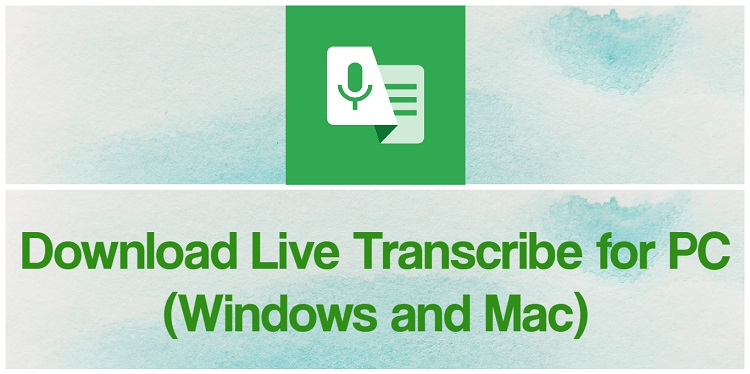 Download Live Transcribe for PC (Windows and Mac)