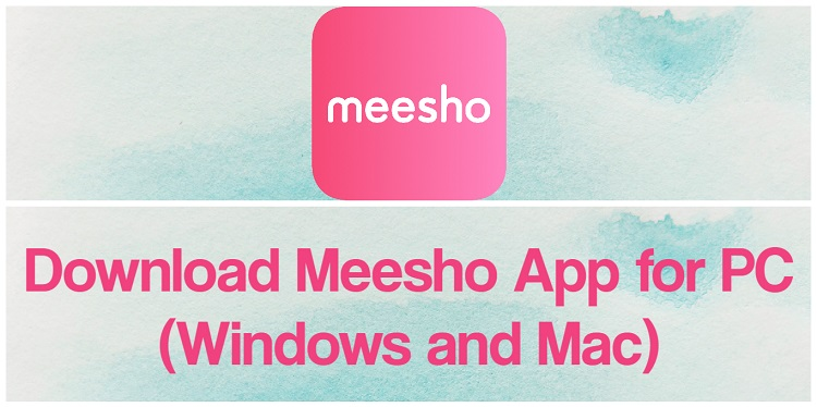 Download Meesho App for PC (Windows and Mac)