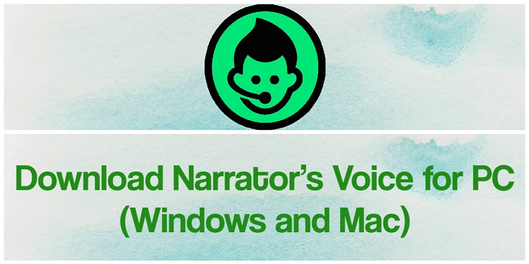 Download Narrator's Voice for PC (Windows and Mac)