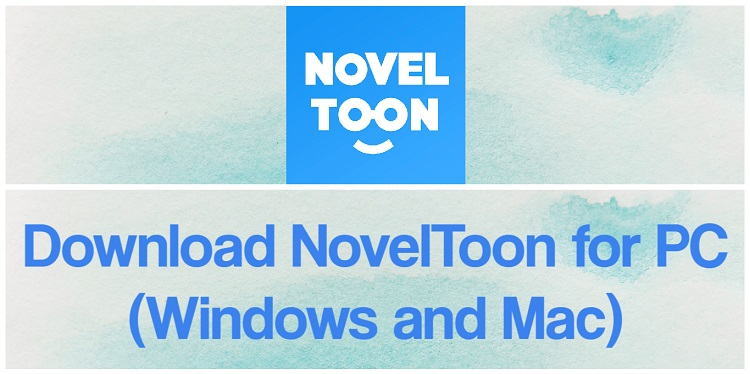 Download NovelToon for PC (Windows and Mac)