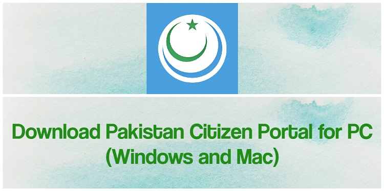 Download Pakistan Citizen Portal for PC (Windows and Mac)