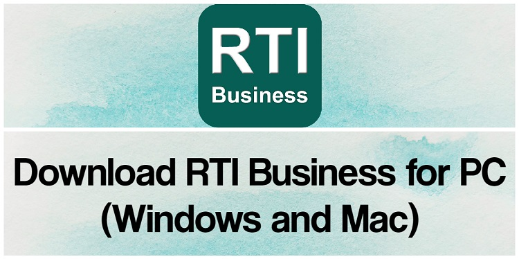 Download RTI Business for PC (Windows and Mac)