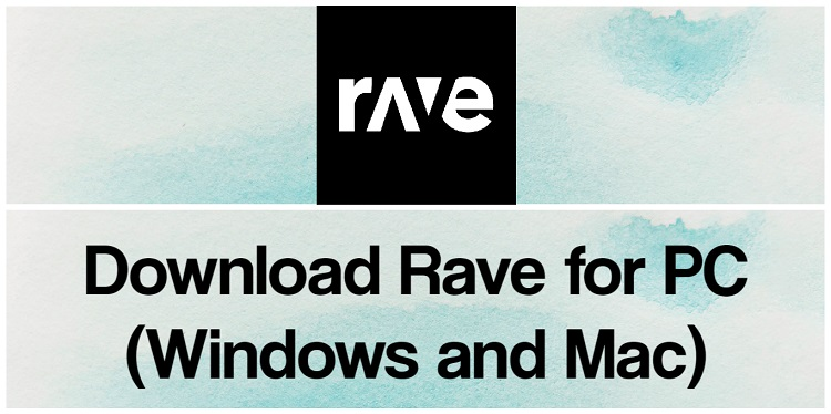 Download Rave App for PC (Windows and Mac)