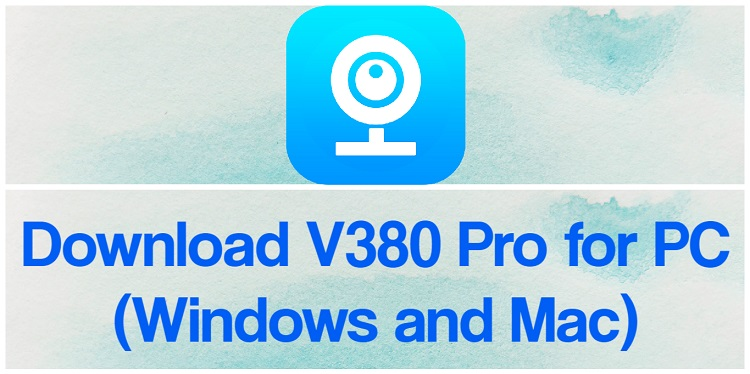 Download V380 Pro for PC (Windows and Mac)