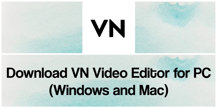 Download VN Video Editor for PC (Windows and Mac)