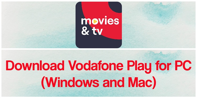 Download Vodafone Play for PC (Windows and Mac)